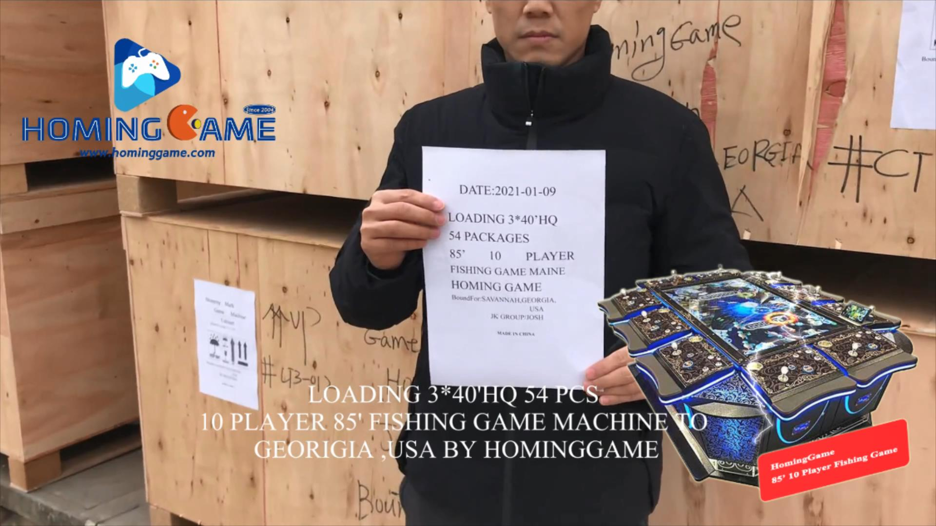 Fishing Game-Date 9th Jan 2021 Deliver 3 40'HQ Container total 54 pcs HomingGame Hot Sale 85' 10 player Fishing Table game machine to Georigia,USA(Order call whatsapp:+8618688409495 or Email:sales@...,